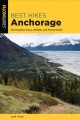 Cover for Best Hikes Anchorage: The Greatest Views, Wildlife, and Forest Strolls