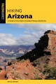 Cover for Hiking Arizona: A Guide to the State's Greatest Hiking Adventures