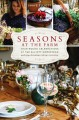 Cover for Seasons at the farm: year-round celebrations at the Elliott homestead