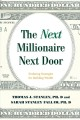 Cover for The next millionaire next door: enduring strategies for building wealth