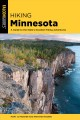 Cover for Hiking Minnesota: A Guide to the State's Greatest Hiking Adventures