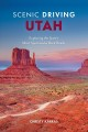 Cover for Scenic Driving Utah: Exploring the State's Most Spectacular Back Roads