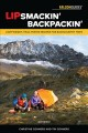 Cover for Lipsmackin' backpackin': lightweight, trail-tested recipes for backcountry ...