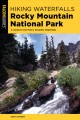 Cover for Hiking Waterfalls Rocky Mountain National Park: A Guide to the Park's Great...