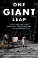 Cover for One Giant Leap: Iconic and Inspiring Space Race Inventions That Shaped Hist...