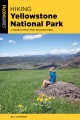 Cover for Hiking Yellowstone National Park: A Guide to More Than 100 Great Hikes