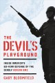 Cover for The Devil's Playground: Inside America's Defense of the Deadly Korean Dmz