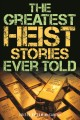 Cover for The greatest heist stories ever told