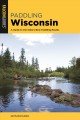 Cover for Falcon Guides Paddling Wisconsin: A Guide to the State's Best Paddling Rout...