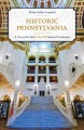 Cover for Historic Pennsylvania: a tour of the state's top 100 national landmarks