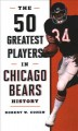 Cover for The 50 greatest players in Chicago Bears history