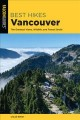 Cover for Vancouver: the greatest views, wildlife, and forest strolls