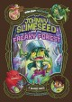 Cover for Johnny Slimeseed and the freaky forest: a graphic novel