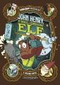 Cover for John Henry, steel-drivin' elf: a graphic novel