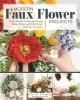 Cover for Modern faux flower projects / Fresh, Stylish Arrangements and Home Decor Wi...