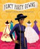 Cover for Fancy party gowns: the story of fashion designer Ann Cole Lowe