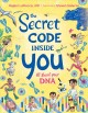 Cover for The secret code inside you: all about your DNA