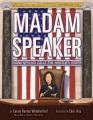 Cover for Madam Speaker: Nancy Pelosi calls the house to order