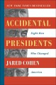 Cover for Accidental presidents: eight men who changed America