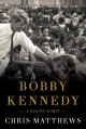 Cover for Bobby Kennedy: a raging spirit