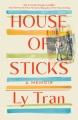 Cover for House of sticks: a memoir