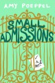 Cover for Small admissions: a novel