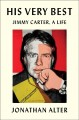 Cover for His very best: Jimmy Carter, a life