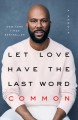 Cover for Let love have the last word: a memoir