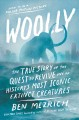 Cover for Woolly: the true story of the de-extinction of one of history's most iconic...
