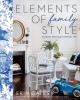 Cover for Elements of family style: elegant spaces for everyday life