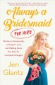 Cover for Always a bridesmaid (for hire): stories on growing up, looking for love, an...