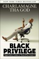 Cover for Black privilege: opportunity comes to those who create it