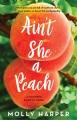 Cover for Ain't she a peach