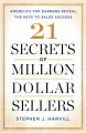 Cover for 21 secrets of million-dollar sellers: America's top earners reveal the keys...