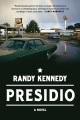 Cover for Presidio: a novel