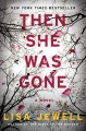 Cover for Then she was gone: a novel