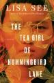 Cover for The tea girl of Hummingbird Lane: a novel