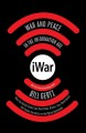 Cover for iWar: war and peace in the information age