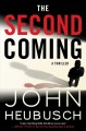 Cover for The second coming: a thriller