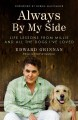 Cover for Always by my side: life lessons from Millie and all the dogs I've loved
