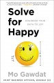 Cover for Solve for happy: engineer your path to joy