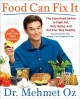 Cover for Food Can Fix It: The Superfood Switch to Fight Fat, Defy Aging, and Eat You...