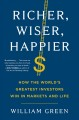 Cover for Richer, wiser, happier: how the world's greatest investors win in markets a...