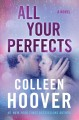 Cover for All your perfects: a novel