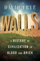 Cover for Walls: a history of civilization in blood and brick