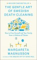 Cover for The gentle art of Swedish death cleaning: how to free yourself and your fam...