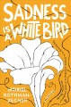 Cover for Sadness is a white bird