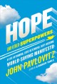 Cover for Hope and other superpowers: a life affirming, love-defending, butt-kicking,...