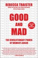 Cover for Good and mad: the revolutionary power of women's anger