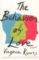 Cover for The behavior of love: a novel